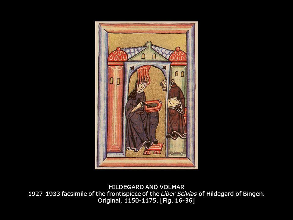 HILDEGARD AND VOLMAR 1927-1933 facsimile of the frontispiece of the Liber Scivias of Hildegard of Bingen. Original, 1150-1175. [Fig. 16-36]